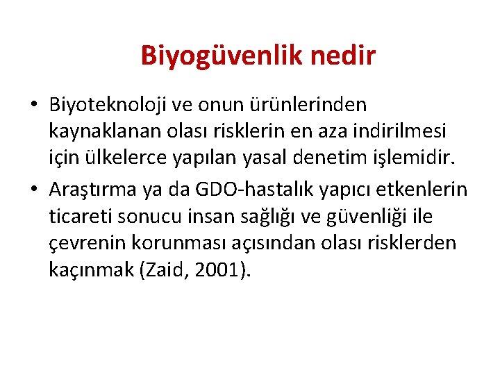 Biyogüvenlik nedir • Biyoteknoloji ve onun ürünlerinden kaynaklanan olası risklerin en aza indirilmesi için