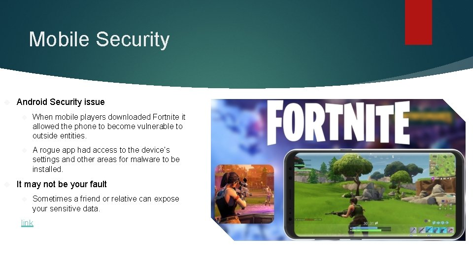 Mobile Security Android Security issue When mobile players downloaded Fortnite it allowed the phone