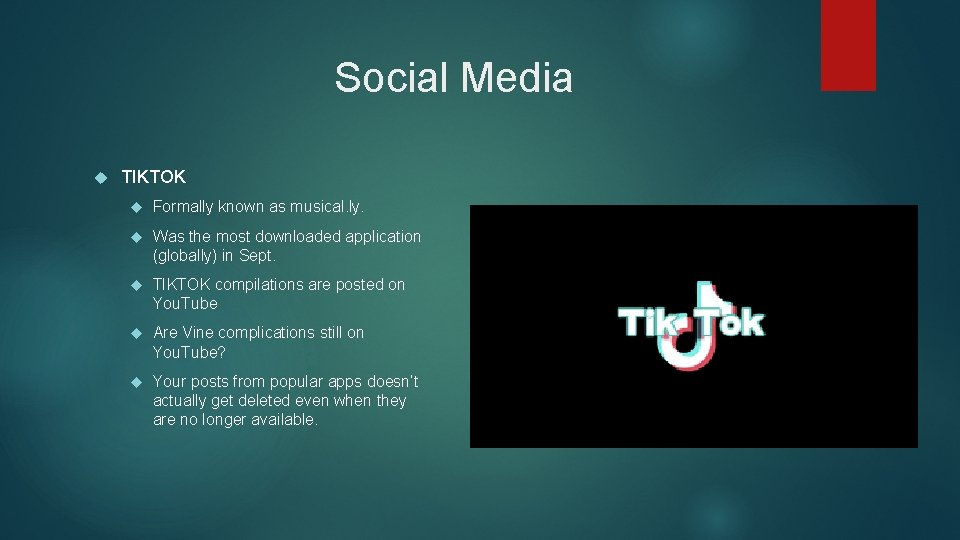 Social Media TIKTOK Formally known as musical. ly. Was the most downloaded application (globally)