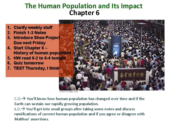 The Human Population and Its Impact Chapter 6 1. Clarify weebly stuff 2. Finish