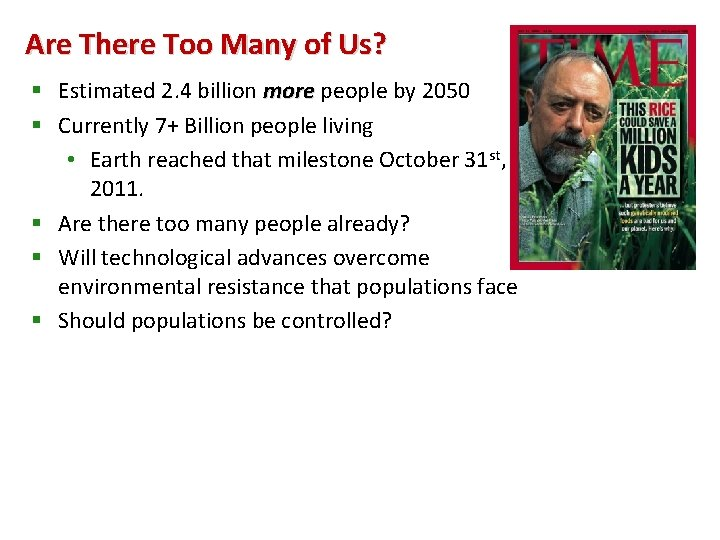 Are There Too Many of Us? § Estimated 2. 4 billion more people by