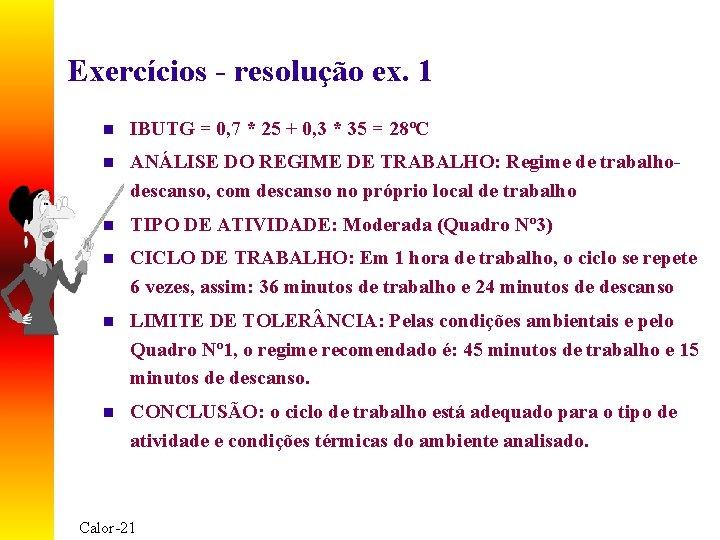 Exercícios - resolução ex. 1 n IBUTG = 0, 7 * 25 + 0,