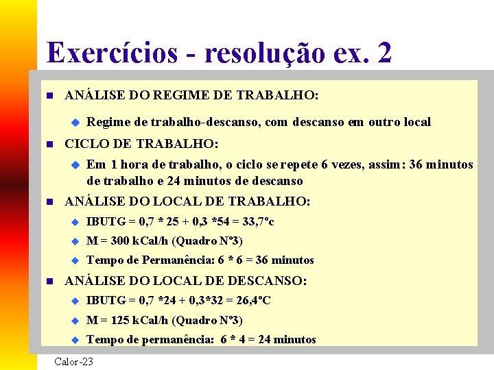 Exercícios - resolução ex. 2 n ANÁLISE DO REGIME DE TRABALHO: u Regime de