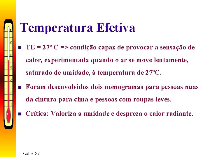 Temperatura Efetiva n TE = 27º C => condição capaz de provocar a sensação