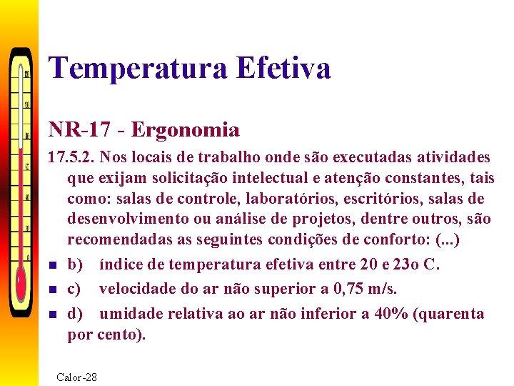 Temperatura Efetiva NR-17 - Ergonomia 17. 5. 2. Nos locais de trabalho onde são