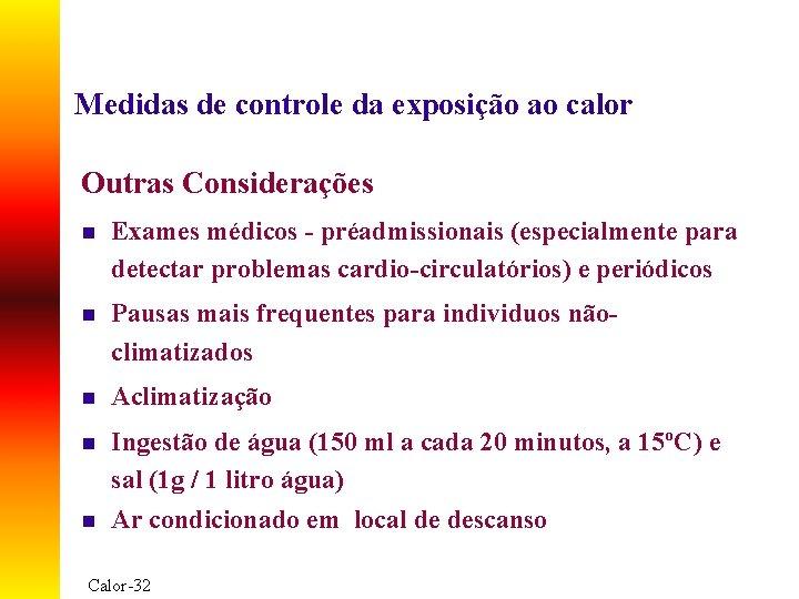 Medidas de controle da exposição ao calor Outras Considerações n Exames médicos - préadmissionais