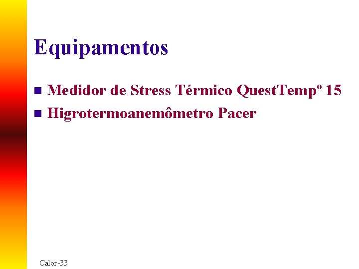 Equipamentos Medidor de Stress Térmico Quest. Tempº 15 n Higrotermoanemômetro Pacer n Calor-33
