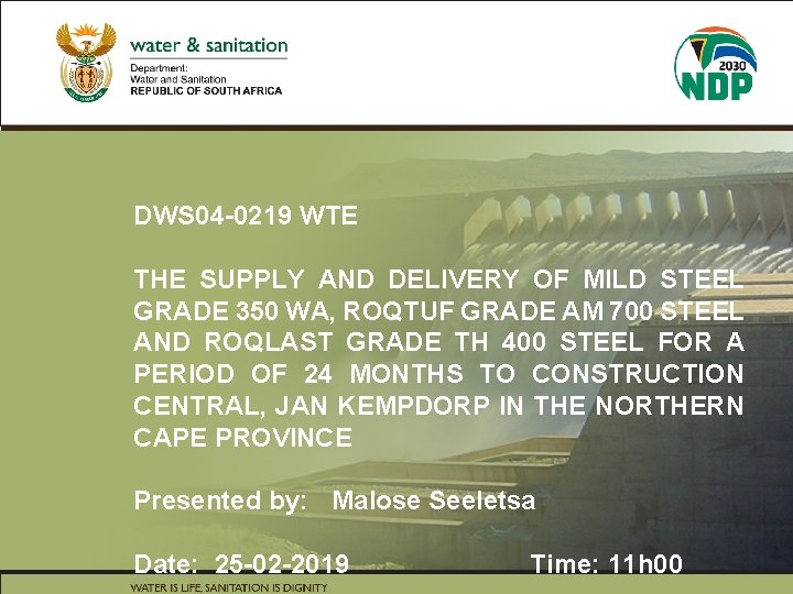 DWS 04 -0219 WTE THE SUPPLY AND DELIVERY OF MILD STEEL GRADE 350 WA,