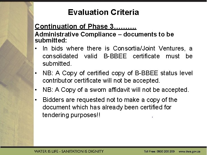 Evaluation Criteria Continuation of Phase 3………. Administrative Compliance – documents to be submitted: •