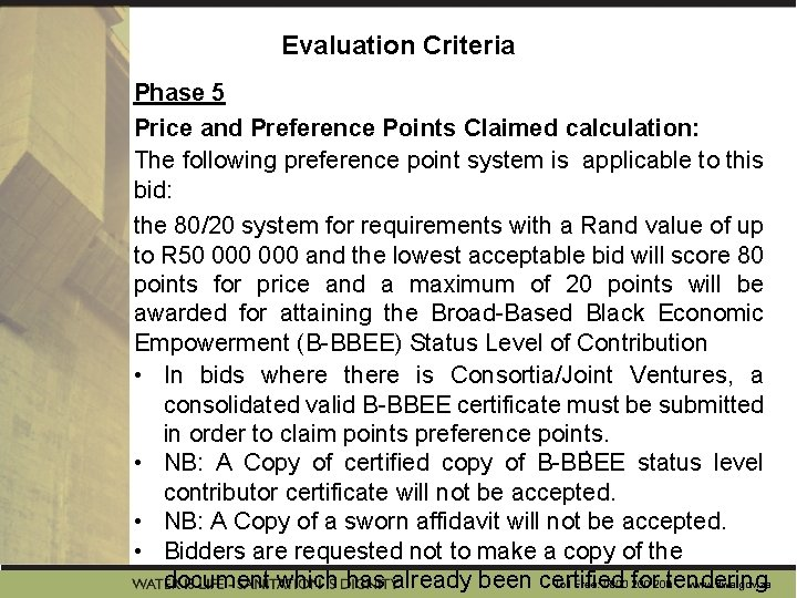Evaluation Criteria Phase 5 Price and Preference Points Claimed calculation: The following preference point