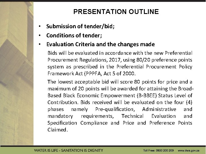 PRESENTATION OUTLINE • Submission of tender/bid; • Conditions of tender; • Evaluation Criteria and
