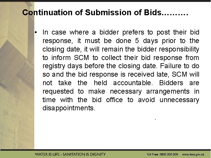 Continuation of Submission of Bids………. • In case where a bidder prefers to post