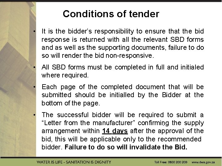 Conditions of tender • It is the bidder's responsibility to ensure that the bid