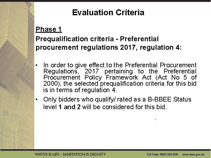 Evaluation Criteria Phase 1 Prequalification criteria - Preferential procurement regulations 2017, regulation 4: •