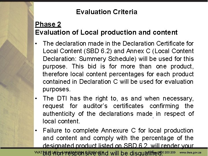 Evaluation Criteria Phase 2 Evaluation of Local production and content • The declaration made