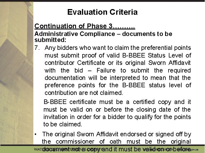 Evaluation Criteria Continuation of Phase 3………. Administrative Compliance – documents to be submitted: 7.
