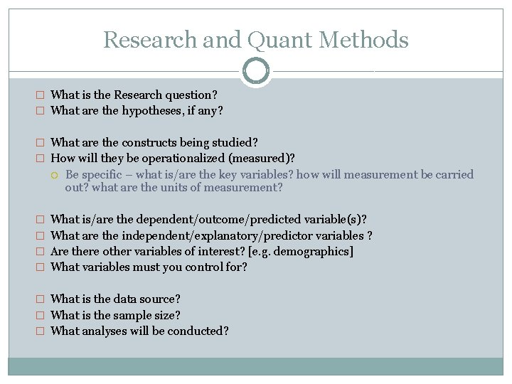 Research and Quant Methods � What is the Research question? � What are the