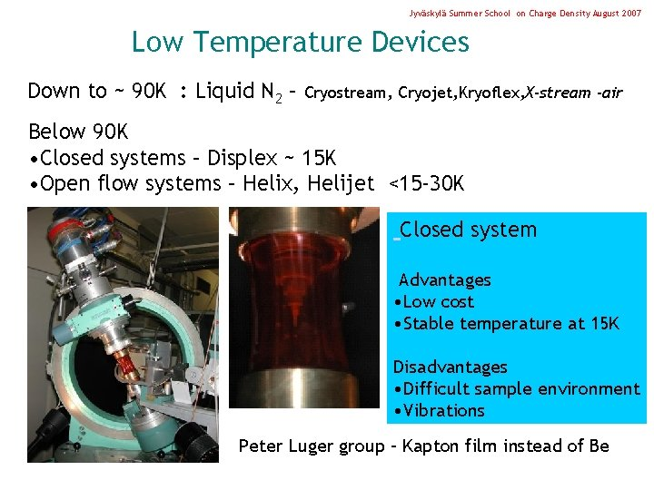 Jyväskylä Summer School on Charge Density August 2007 Low Temperature Devices Down to ~