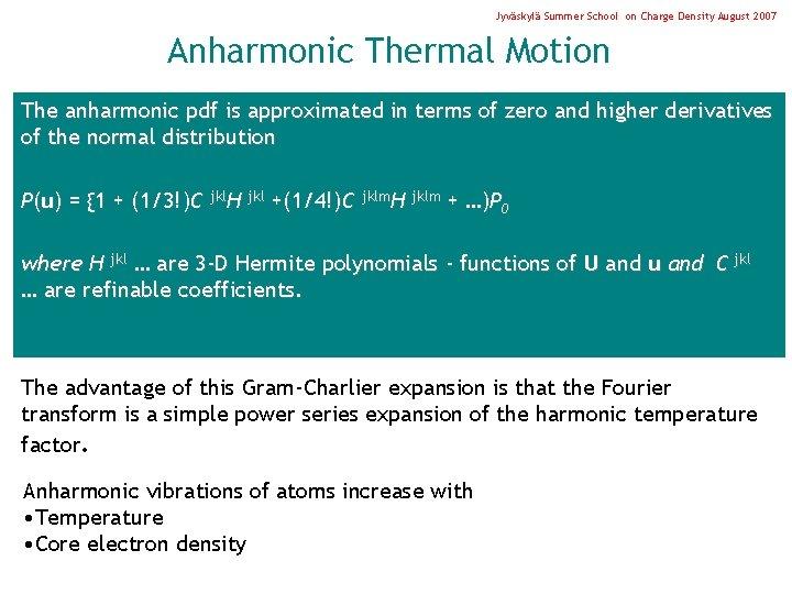 Jyväskylä Summer School on Charge Density August 2007 Anharmonic Thermal Motion The anharmonic pdf
