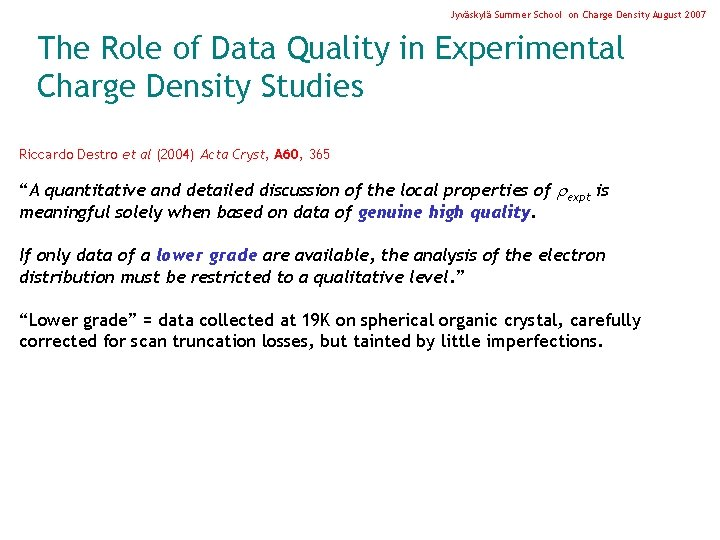 Jyväskylä Summer School on Charge Density August 2007 The Role of Data Quality in