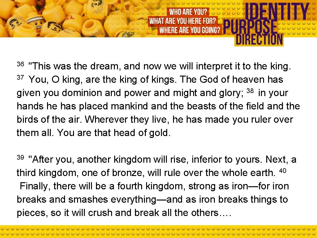 """36 """"This was the dream, and now we will interpret it to the king."""