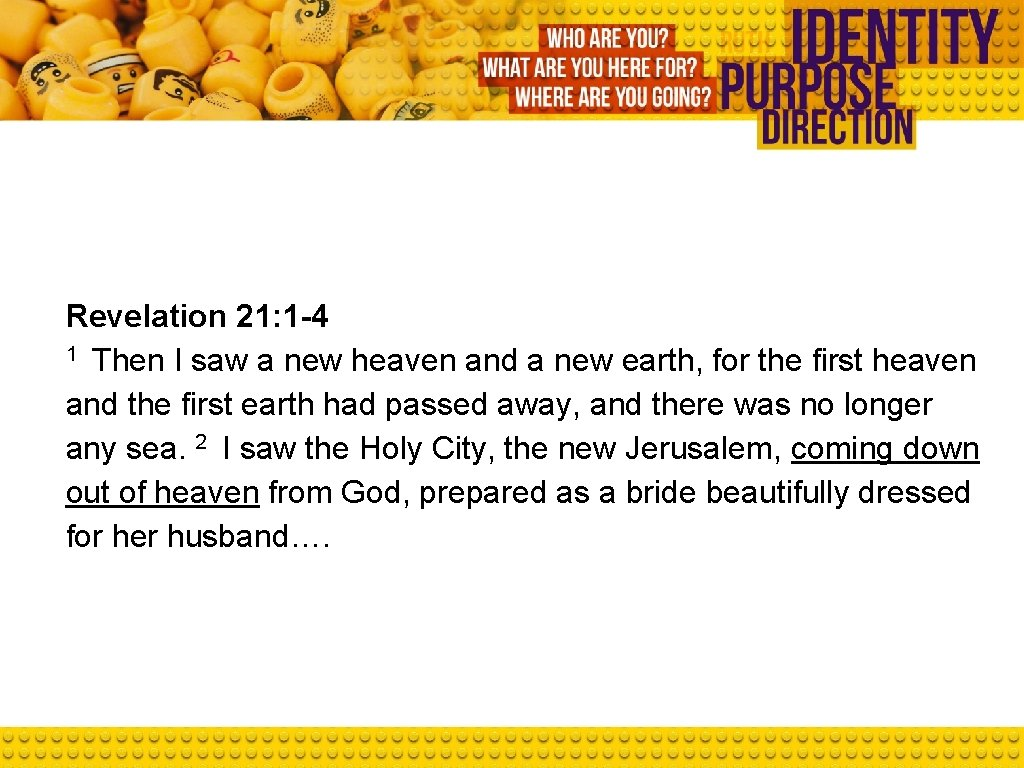 Revelation 21: 1 -4 1 Then I saw a new heaven and a new