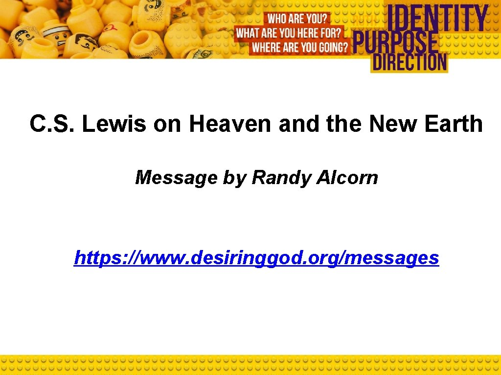 C. S. Lewis on Heaven and the New Earth Message by Randy Alcorn https: