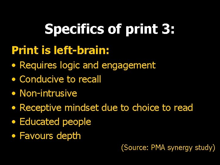 Specifics of print 3: Print is left-brain: • • • Requires logic and engagement