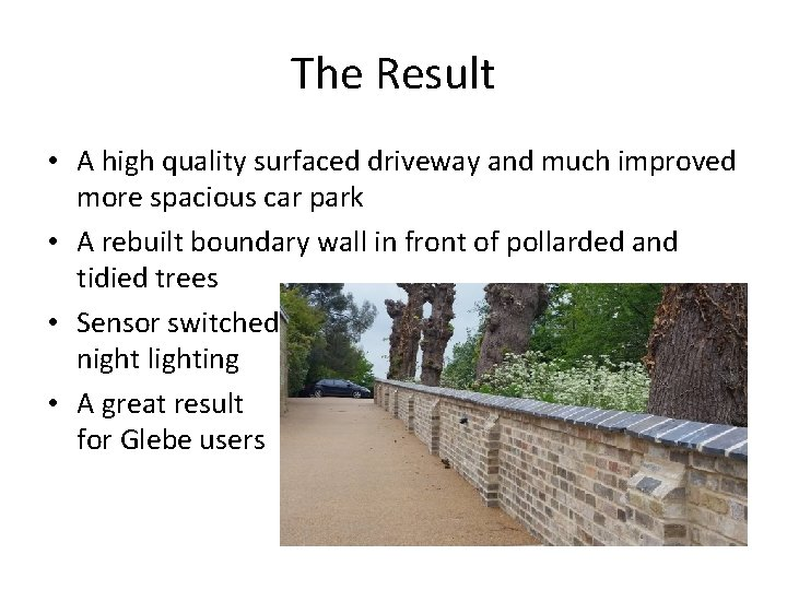The Result • A high quality surfaced driveway and much improved more spacious car