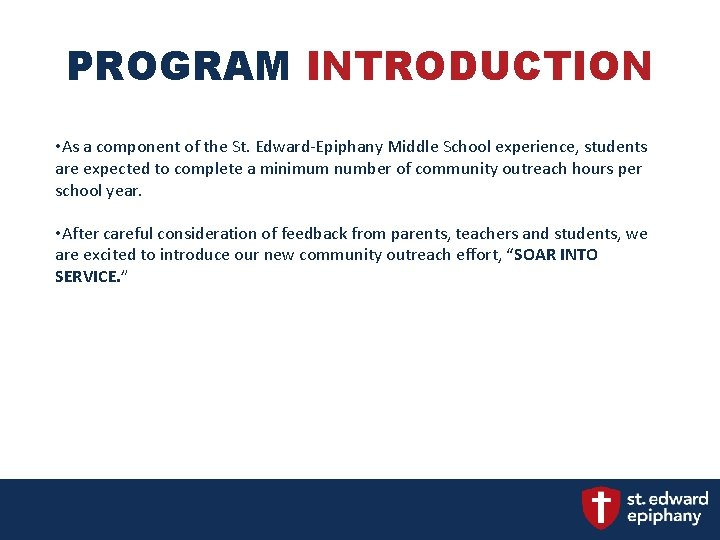 PROGRAM INTRODUCTION • As a component of the St. Edward-Epiphany Middle School experience, students
