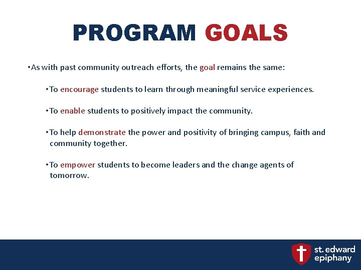 PROGRAM GOALS • As with past community outreach efforts, the goal remains the same:
