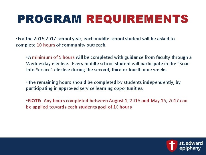 PROGRAM REQUIREMENTS • For the 2016 -2017 school year, each middle school student will