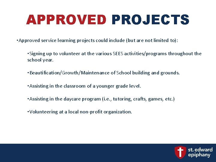 APPROVED PROJECTS • Approved service learning projects could include (but are not limited to):