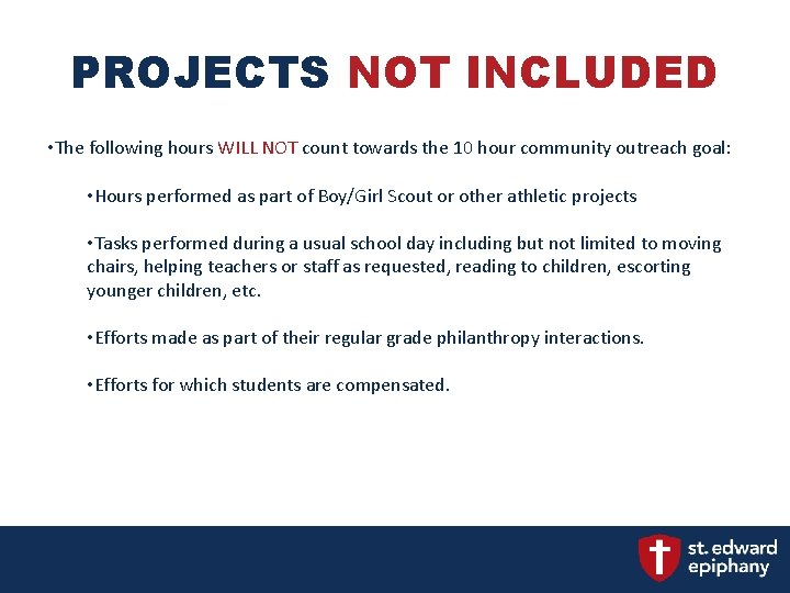 PROJECTS NOT INCLUDED • The following hours WILL NOT count towards the 10 hour