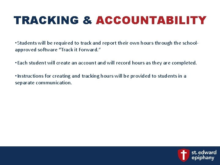 TRACKING & ACCOUNTABILITY • Students will be required to track and report their own