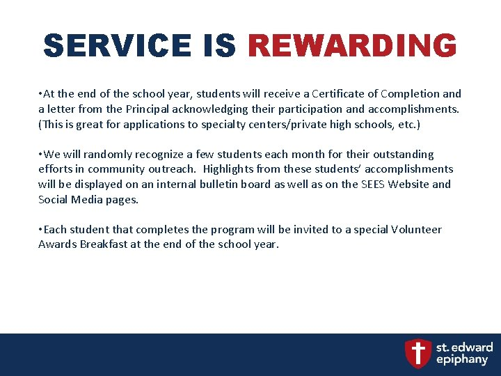 SERVICE IS REWARDING • At the end of the school year, students will receive