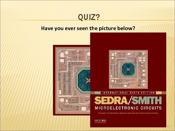 QUIZ? Have you ever seen the picture below? 17