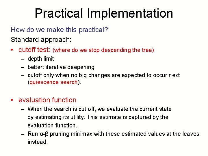 Practical Implementation How do we make this practical? Standard approach: • cutoff test: (where