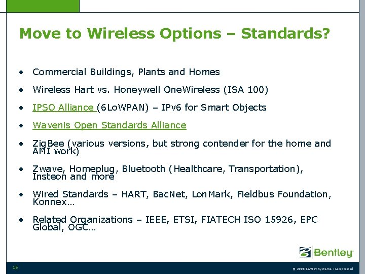 Move to Wireless Options – Standards? • Commercial Buildings, Plants and Homes • Wireless