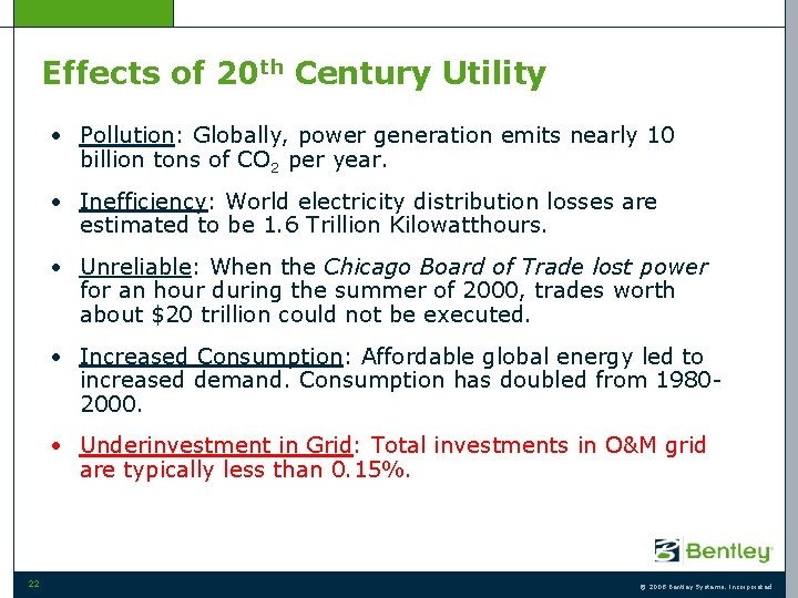 Effects of 20 th Century Utility • Pollution: Globally, power generation emits nearly 10