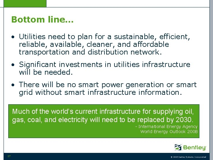 Bottom line… • Utilities need to plan for a sustainable, efficient, reliable, available, cleaner,