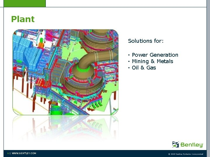 Plant Solutions for: • Power Generation • Mining & Metals • Oil & Gas