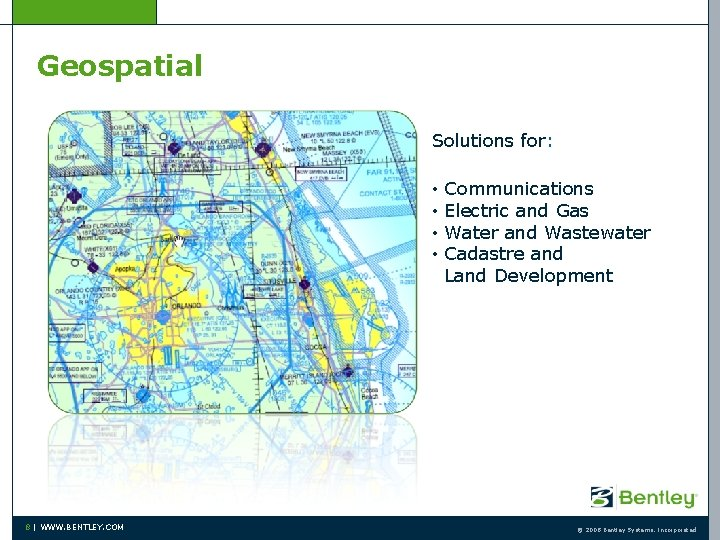 Geospatial Solutions for: • • 8   WWW. BENTLEY. COM Communications Electric and Gas