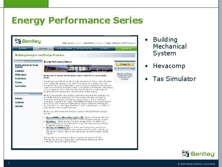 Energy Performance Series • Building Mechanical System • Hevacomp • Tas Simulator 9 ©