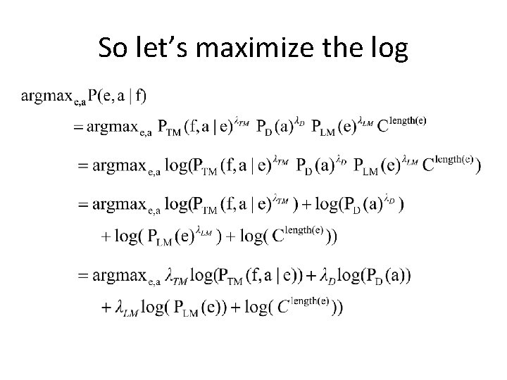 So let's maximize the log