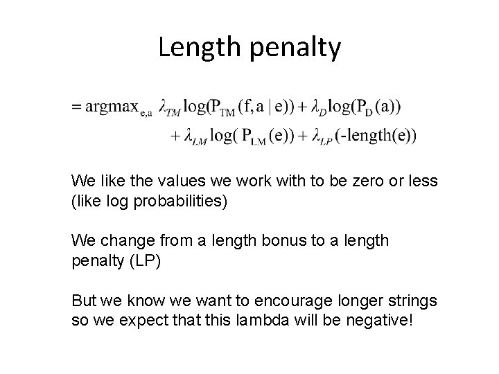 Length penalty We like the values we work with to be zero or less