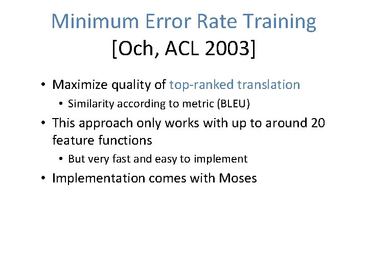 Minimum Error Rate Training [Och, ACL 2003] • Maximize quality of top-ranked translation •