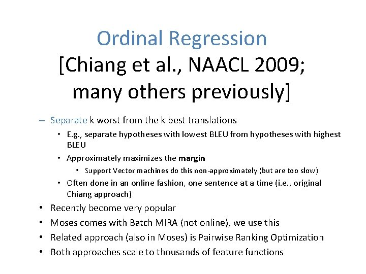 Ordinal Regression [Chiang et al. , NAACL 2009; many others previously] – Separate k