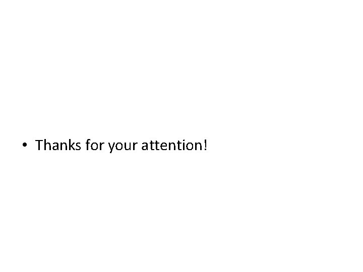 • Thanks for your attention!