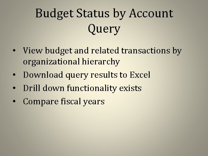 Budget Status by Account Query • View budget and related transactions by organizational hierarchy